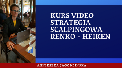 baner-kurs-video-strategia-scalpingowa-renko-heiken-agnieszka-jagodzinska
