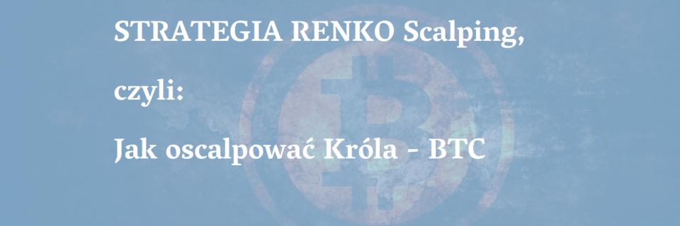 btc-strategia-renko-scalping-agnieszka jagodzinska-trading